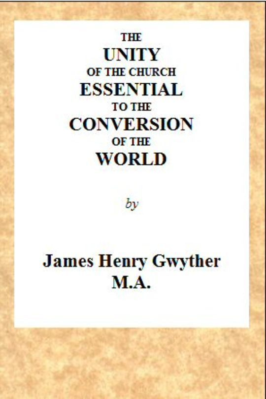 The Unity of the Church Essential to the Conversion of the World