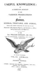 Useful Knowledge: Vol. III. Animals A familiar account of the various productions of nature