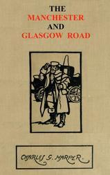 The Manchester and Glasgow Road, Volume 1 (of 2) This way to Gretna Green