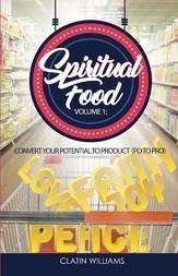 Spiritual Food - Volume 1. Convert Your Potential to Product (PO to PRO)