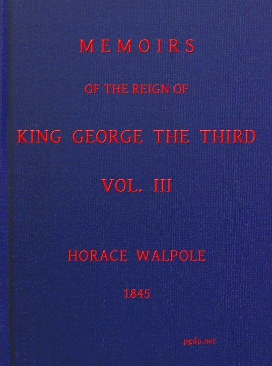 Memoirs of the Reign of King George the Third, Volume III (of 4)