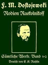 Sämtliche Werke 1-2: Rodion Raskolnikoff (Schuld und Sühne)
