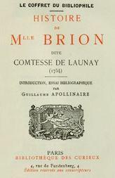 Histoire de Mademoiselle Brion dite Comtesse de Launay (1754) Introduction, Essai bibliographique par Guillaume Apollinaire
