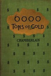 6,000 Tons of Gold