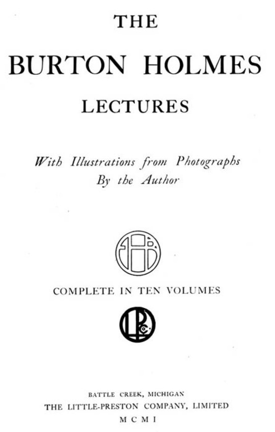 The Burton Holmes Lectures, Volume 1 (of 10) In Ten Volumes