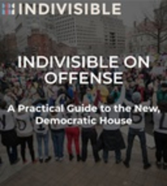 Indivisible on Offense: A Practical Guide to the New, Democratic House