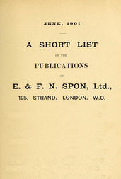 A Short List of Scientific Books by E. & F. N. Spon. June 1901