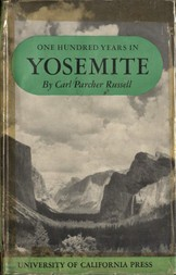 One Hundred Years in Yosemite The Story of a Great Park and Its Friends
