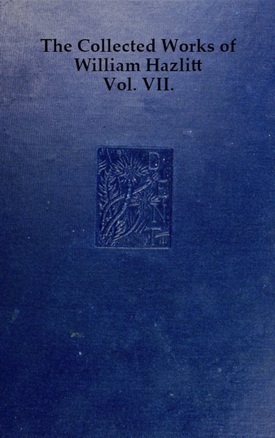 The Collected Works of William Hazlitt, Vol. 7 (of 12)
