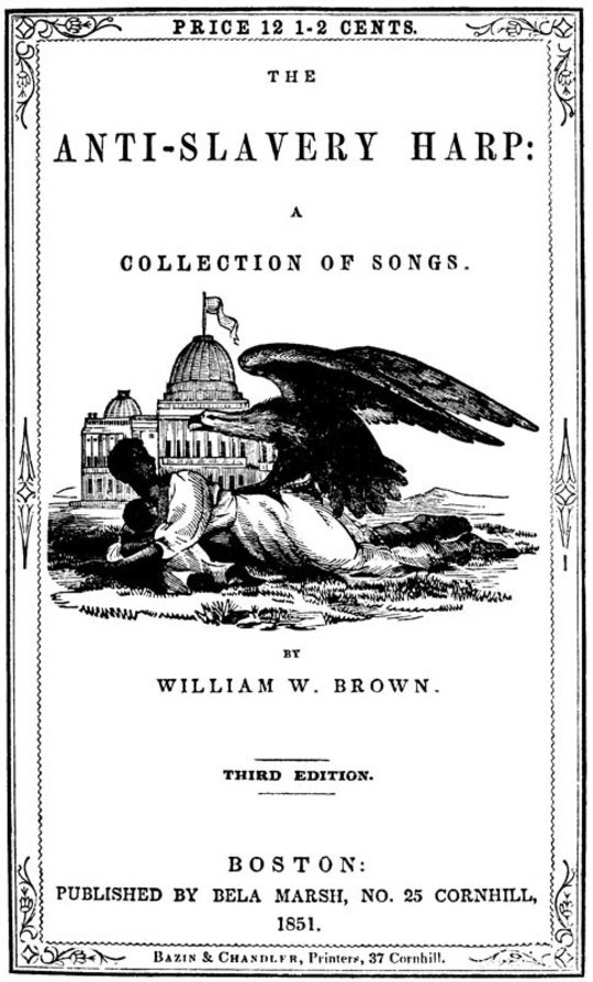 The Anti-slavery Harp: A Collection of Songs for Anti-slavery Meetings