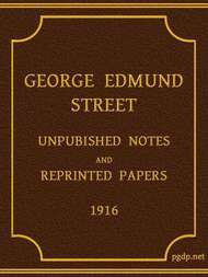 George Edmund Street Unpublished Notes and Reprinted Papers