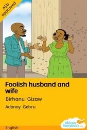 Foolish husband and wife