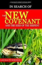 In Search of the New Covenant and the Seed of the Serpent