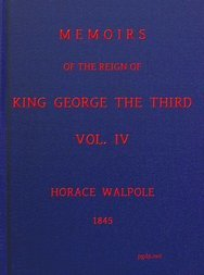 Memoirs of the Reign of King George the Third, Volume IV (of 4)