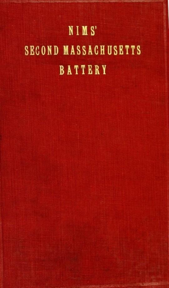 History of the Second Massachusetts Battery (Nims' Battery) of Light Artillery, 1861-1865