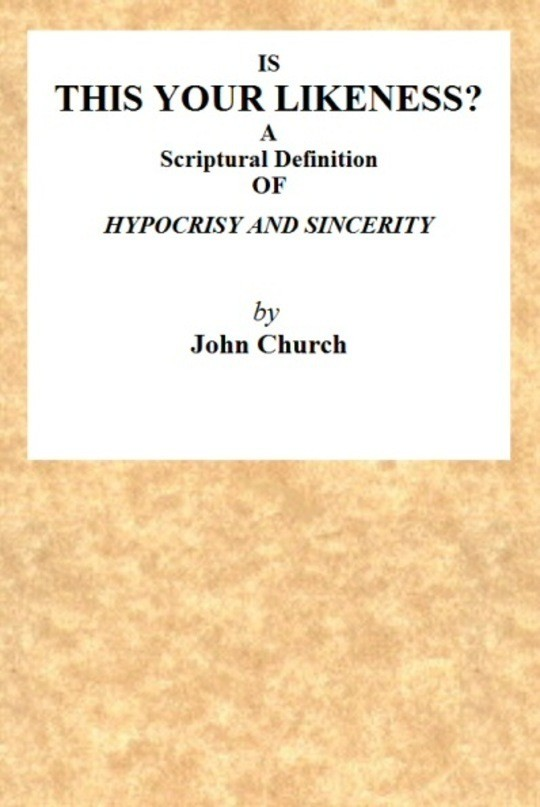 Is this your likeness? A Scriptural Definition of Hypocrisy and Sincerity