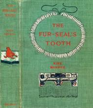 The Fur-Seal's Tooth A Story of Alaskan Adventure