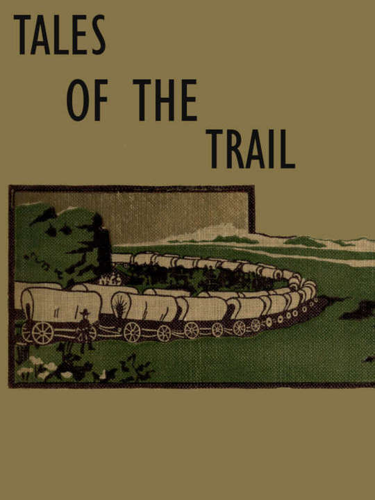 Tales of the Trail Short Stories of Western Life