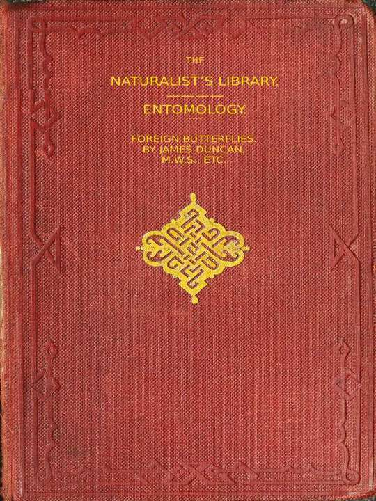 The Naturalist's Library, Vol XXXI. Foreign Butterflies
