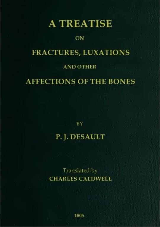 A Treatise on Fractures, Luxations, and other Affections of the Bones