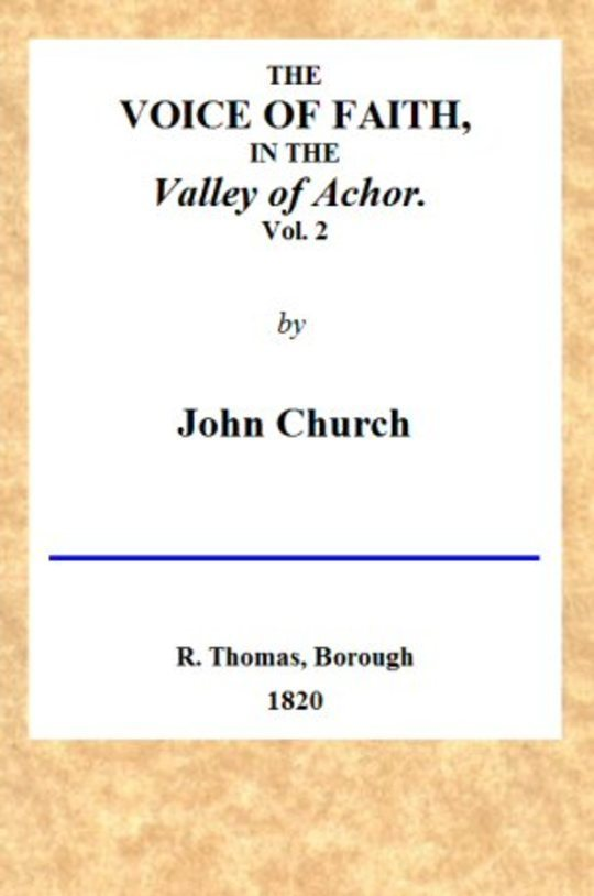 The Voice of Faith in the Valley of Achor: Vol. 2 [of 2] being a series of letters to several friends on religious subjects