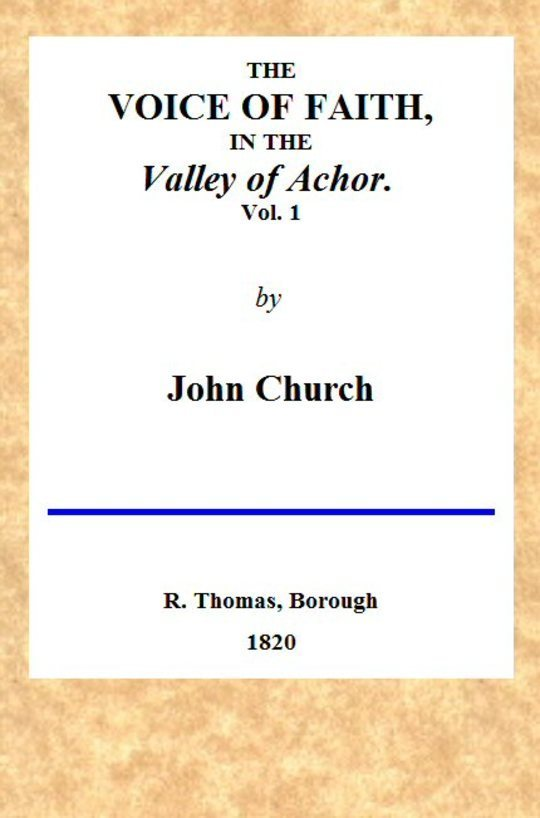 The Voice of Faith in the Valley of Achor: Vol. 1 [of 2] being a series of letters to several friends on religious subjects