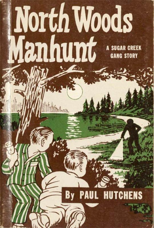 North Woods Manhunt A Sugar Creek Gang Story