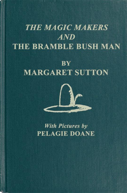 The Magic Makers and the Bramble Bush Man