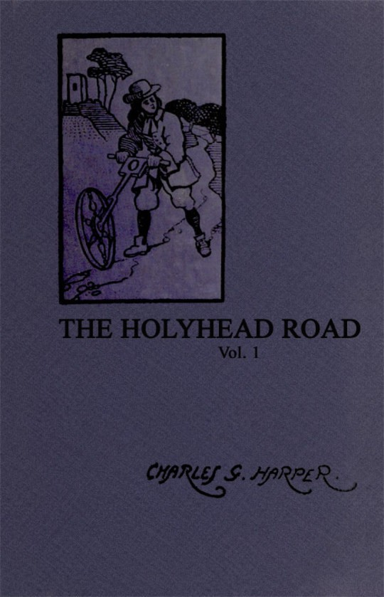 The Holyhead Road Vol 1 The Mail-coach road to Dublin
