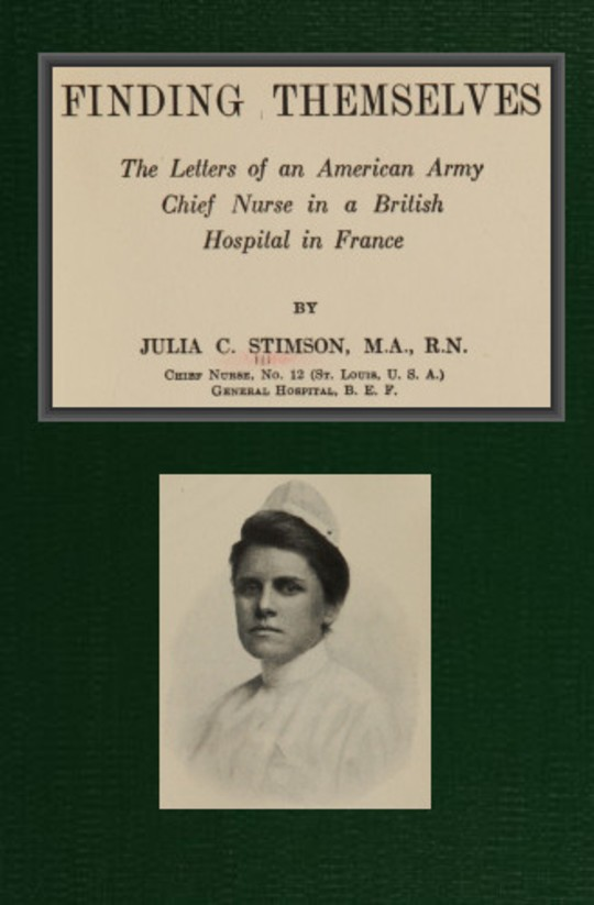 Finding Themselves The Letters of an American Amy Chief Nurse in the British Hospital in France