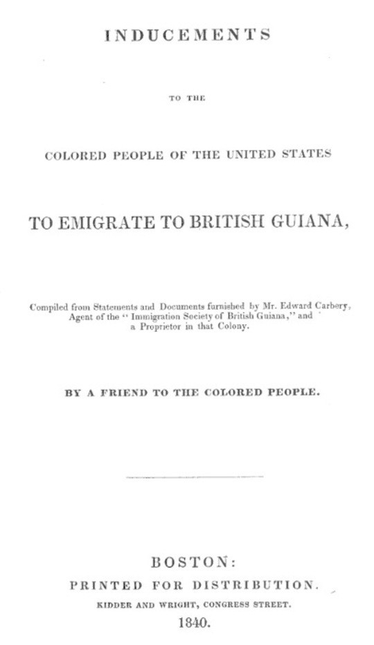 Inducements to the Colored People of the United States to Emigrate to British Guiana