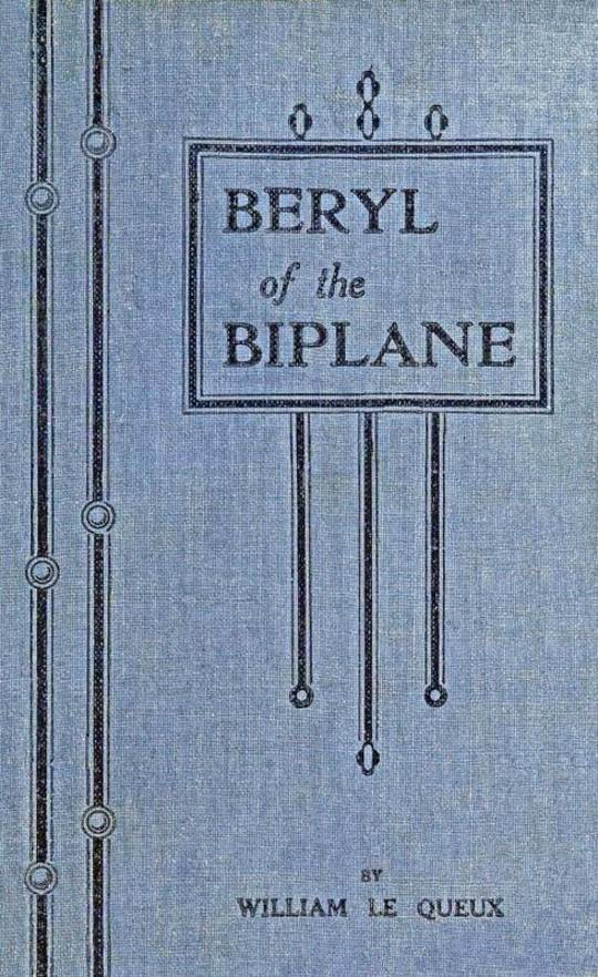 Beryl of the Biplane Being the Romance of an Air-Woman of To-Day