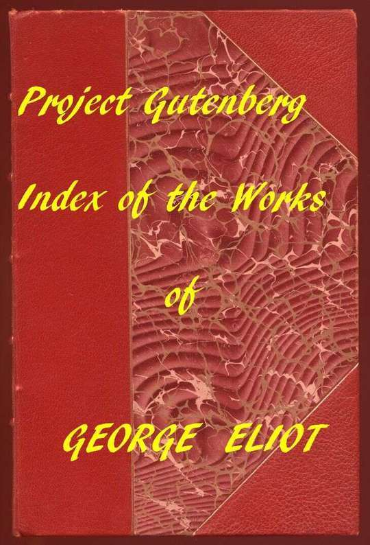Index of the Project Gutenberg Works of George Eliot