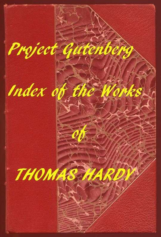 Index of the Project Gutenberg Works of Thomas Hardy