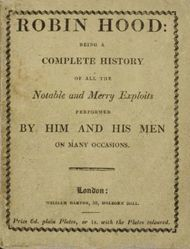 Robin Hood; Being a Complete History of All the Notable and Merry Exploits Performed by Him and His Men on Many Occasions