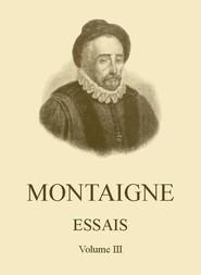 Essais de Montaigne (self-édition); v. III