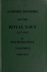 A Short History of the Royal Navy 1217-1815 Volume II 1689-1815