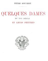 Quelques dames du XVIe siècle et leurs peintres