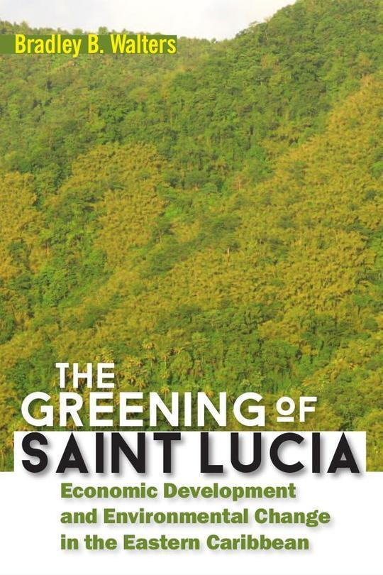 The Greening of Saint Lucia: Economic Development and Environmental Change in the Eastern Caribbean