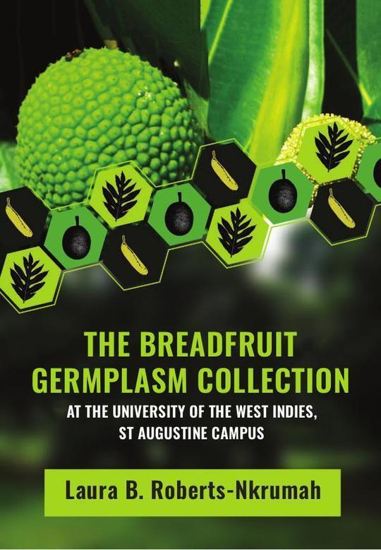 The Breadfruit Germplasm Collection at the University of the West Indies, St Augustine Campus