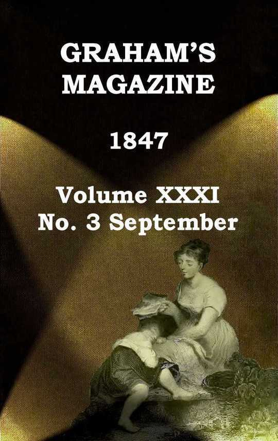 Graham's Magazine, Vol. XXXI, No. 3, September 1847