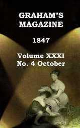 Graham's Magazine, Vol. XXXI, No. 4, October 1847
