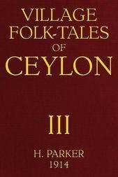 Village Folk-Tales of Ceylon (Volume 3 of 3)