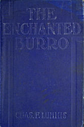 The Enchanted Burro And Other Stories as I Have Known Them from Maine to Chile and California