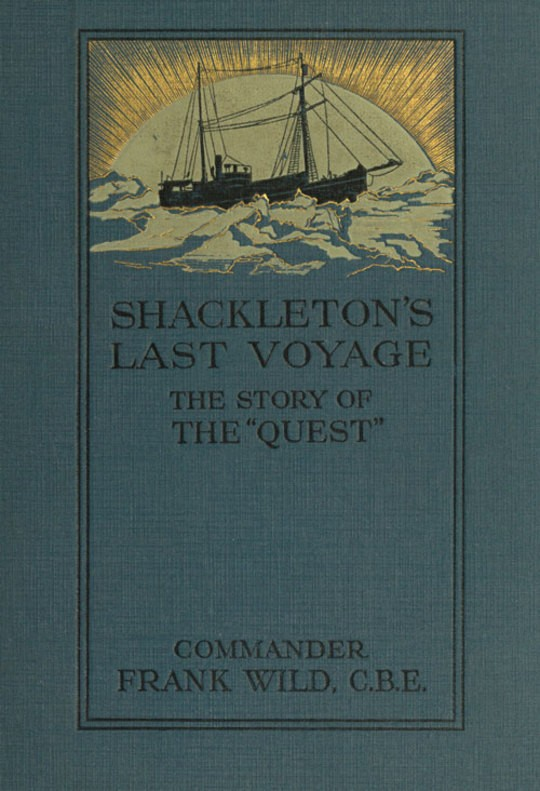 Shackleton's Last Voyage The Story of the Quest