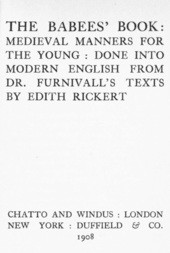 The Babees' Book Medieval Manners for the Young: Done into Modern English