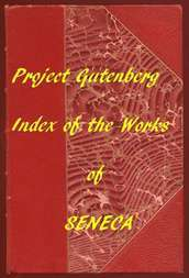 Index of the Project Gutenberg Works of Lucius Annaeus Seneca