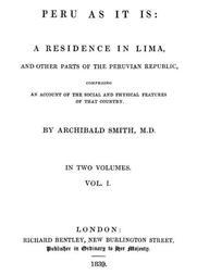 Peru as It Is, Volume I (of 2) A Residence in Lima, and Other Parts of the Peruvian Republic, Comprising an Account of the Social and Physical Features of That Country