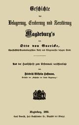 Geschichte der Belagerung, Eroberung und Zerstörung Magdeburg's