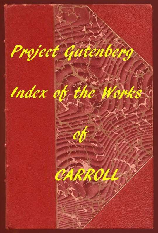Index of The Project Gutenberg Works of Lewis Carroll